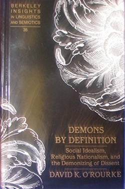 Demons by Definition: Social Idealism, Religious Nationalism, and the Demonizing of Dissent